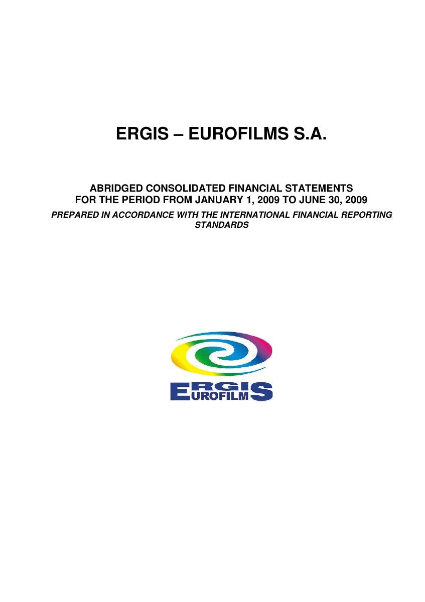 Consolidated financial statement of ERGIS-EUROFILMS for 1st half of 2009